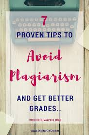 how to avoid plagiarism get better grades an original paper  wondering how to avoid plagiarism here are 10 effective proven ways to write original