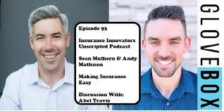 Ep 093: Sean Mulhern & Andy Mathisen – Glovebox – Making Insurance ...