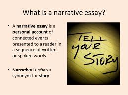 essay narrative essay what is a narrative essay