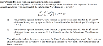 question when written in spherical coordinates the schrodinger wave equation can be separated into thre