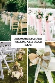 wedding aisle flowers. 33 Romantic Summer Wedding Aisle Dcor Ideas Weddingomania