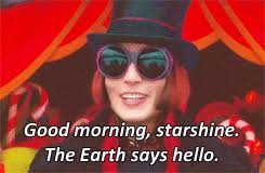 Good Morning Starshine The Earth Says Hello Quote Best Of GIF Charlie And The Chocolate Factory Animated GIF On GIFER By