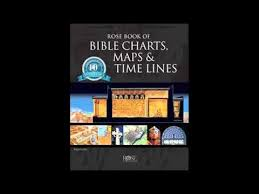 Rose Book Of Bible Charts Maps And Time Lines Youtube
