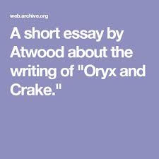 the best oryx and crake ideas margaret atwood  a short essay by atwood about the writing of oryx and crake