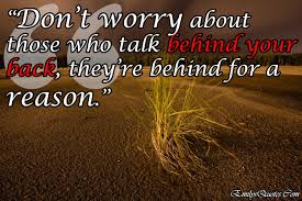 Christian Gossip Quotes Best of Don't Worry About Those Who Talk Behind Your Back They're Behind