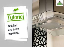 Comment Installer Une Hotte Aspirante Leroy Merlin