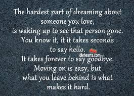 Quotes About Dreaming Of Someone Best Of The Hardest Part Of Dreaming About Someone You Love Is Waking Up To