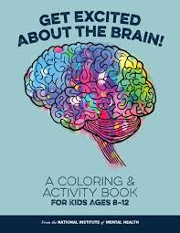 We have huge collection of coloring pages for kids here. Nimh Get Excited About The Brain