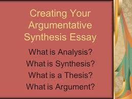 creating your argumentative synthesis essay what is analysis what  creating your argumentative synthesis essay what is analysis