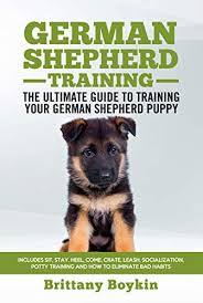 German Shepherd Puppy Food Chart German Shepherd Training The Ultimate Guide To Training Your German Shepherd Puppy Includes Sit Stay Heel Come Crate Leash Socialization