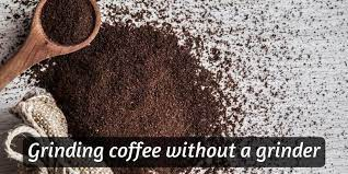 Without a grinder, you can achieve a fine grind by grinding beans with a pestle and mortar or a rolling pin. 6 Ways To Safely Grind Coffee Without A Grinder All Grind Sizes