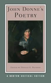 john donne essays poetry analysis of batter my heart three  buy john donne s poetry nce norton critical editions book buy john donne s poetry nce