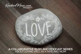 love series kindred mom  mom this series is comprised of engaging essays and podcast episodes created the hope of bringing wisdom and encouragement to moms who want to