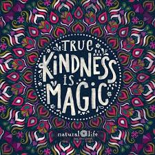 KINDNESS = MAGIC Wwwnaturallife Think Happy Thoughts Awesome Natural Life Quotes