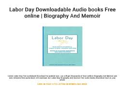 Labor Day Free Online Labor Day Downloadable Audio Books Free Online Biography And Memoir
