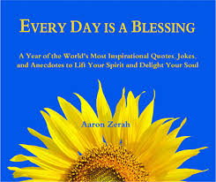 Spiritual Quote Of The Day Fascinating Every Day Is A Blessing A Year Of The World's Most Inspirational