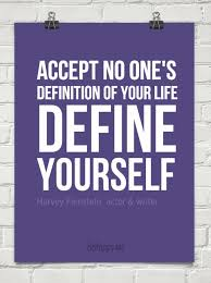 Quotes To Define Yourself Best of Define Yourself Quotes