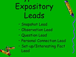 different types of expository leads snapshot lead observation lead  different types of expository leads snapshot lead observation lead question lead personal connection lead set