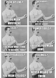 Tastefully Offensive on Tumblr, The Best of 'Overly Manly Man ... via Relatably.com
