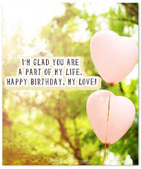 A Romantic Birthday Wishes Collection To Inspire The Perfect Message Awesome Happy Birthday Love Quotes For Girlfriend