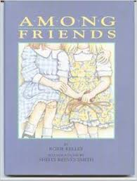 Among Friends: Kelley, Roxie, Smith, Shelly Reeves: 9780963355553:  Amazon.com: Books