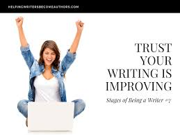 the 7 stages of being a writer how many have you experienced stages of being a writer 6 trust your work is improving