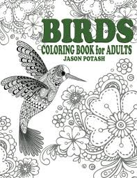 amazon birds coloring book for s the stress relieving coloring pages 9781519431998 jason potash books