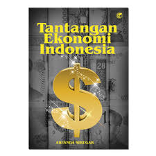 Chief economist bca david sumual menilai, indonesia mempunyai sejumlah tantangan perekonomian saat ini. Tantangan Ekonomi Indonesia