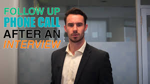 follow up phone call after an interview follow up phone call after an interview