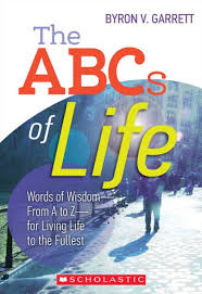 The ABCs of Life: Words of Wisdom--From A to Z--for Living Life to the  Fullest (PagePerfect NOOK Book) by Byron V. Garrett | NOOK Book (eBook) |  Barnes & Noble®