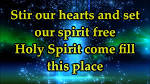 Holy Spirit, Come Fill This Place