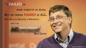 bill gates inspirational i failed in some subjects in  bill gates inspirational i failed in some subjects in exam