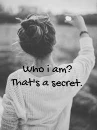 Who Am I Quotes Amazing Who Am I That's A Secret Picture Quotes