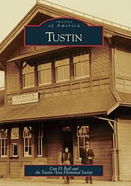 The Tustin Area Historical Society Celebrating the History of