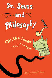 com dr seuss and philosophy oh the thinks you can think com dr seuss and philosophy oh the thinks you can think 9781442203112 jacob m held books