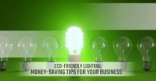 ecofriendly lighting moneysaving tips for your business eco friendly lighting n44 eco