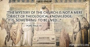 Pope Paul VI Quote: The mystery of the church is not a mere object ... via Relatably.com