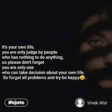 Its Your Own Life You Are Only Judge By People English Quotes