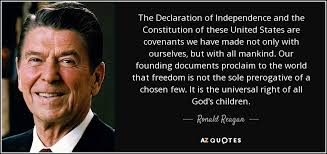 Declaration Of Independence Quotes Enchanting Ronald Reagan Quote The Declaration Of Independence And The
