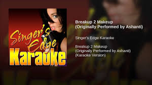breakup 2 makeup originally performed by ashanti