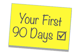Image result for your first 90 days