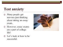 the call to write third edition ppt  test anxiety many people get nervous just thinking about taking an essay exam however