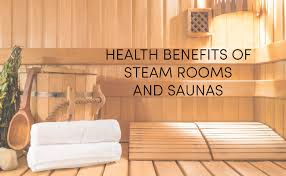the health benefits of steam rooms and saunas
