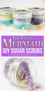 a fun disney inspired diy for the bath these little mermaid sugar scrubs are
