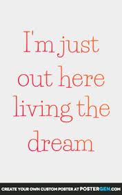 Living The Dream Quotes