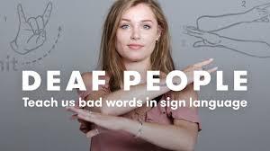 Sign Language Swear Words Chart Deaf People Teach Us Bad Words Deaf People Tell Cut