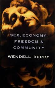 sex economy dom and community eight essays by wendell berry 146150