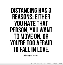 Scared To Fall In Love Quotes Cool Distancing Has 48 Reasons Either You Hate That Person You Want To