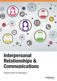Interpersonal Relationships Interpersonal Relationships Communications