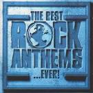 The Best Rock Anthems ...Ever!